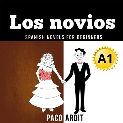 Los novios Audiobook, by Paco Ardit