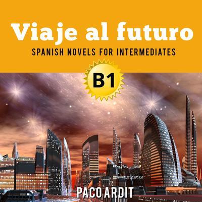 Viaje al futuro Audiobook, by Paco Ardit