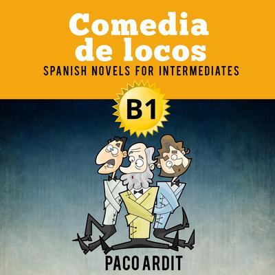 Comedia de locos Audiobook, by Paco Ardit