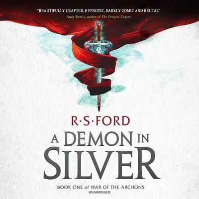 A Demon in Silver: Book One of War of the Archons Audiobook, by R. S. Ford