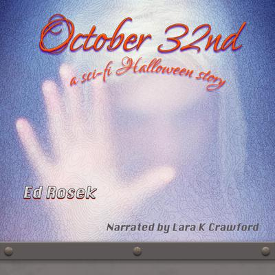 October 32nd - a sci-fi Halloween story Audiobook, by Ed Rosek