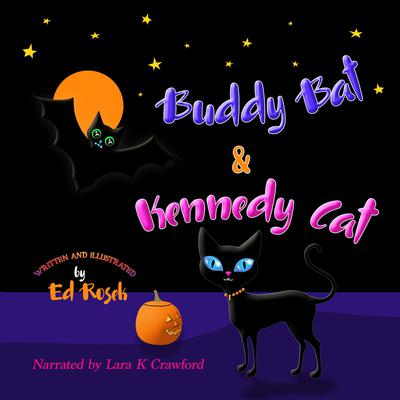 Buddy Bat & Kennedy Cat Audiobook, by Ed Rosek