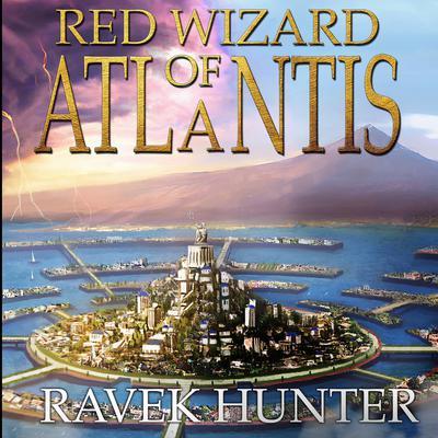 Red Wizard of Atlantis Audiobook, by Ravek Hunter