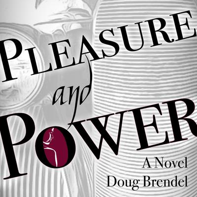 Pleasure and Power Audiobook, by Doug Brendel