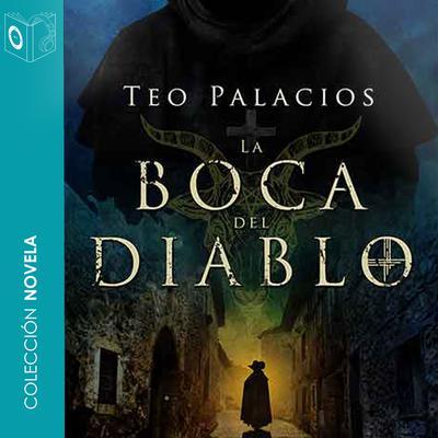 La boca del diablo Audiobook, by Teo Palacios