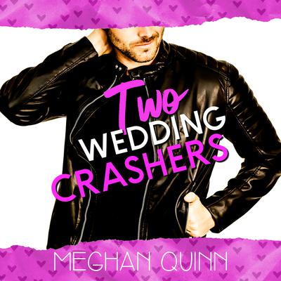 Two Wedding Crashers (The Dating by Numbers Series Book 2) Audiobook, by Meghan Quinn