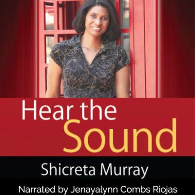 Hear the Sound  Audiobook, by Shicreta Murray