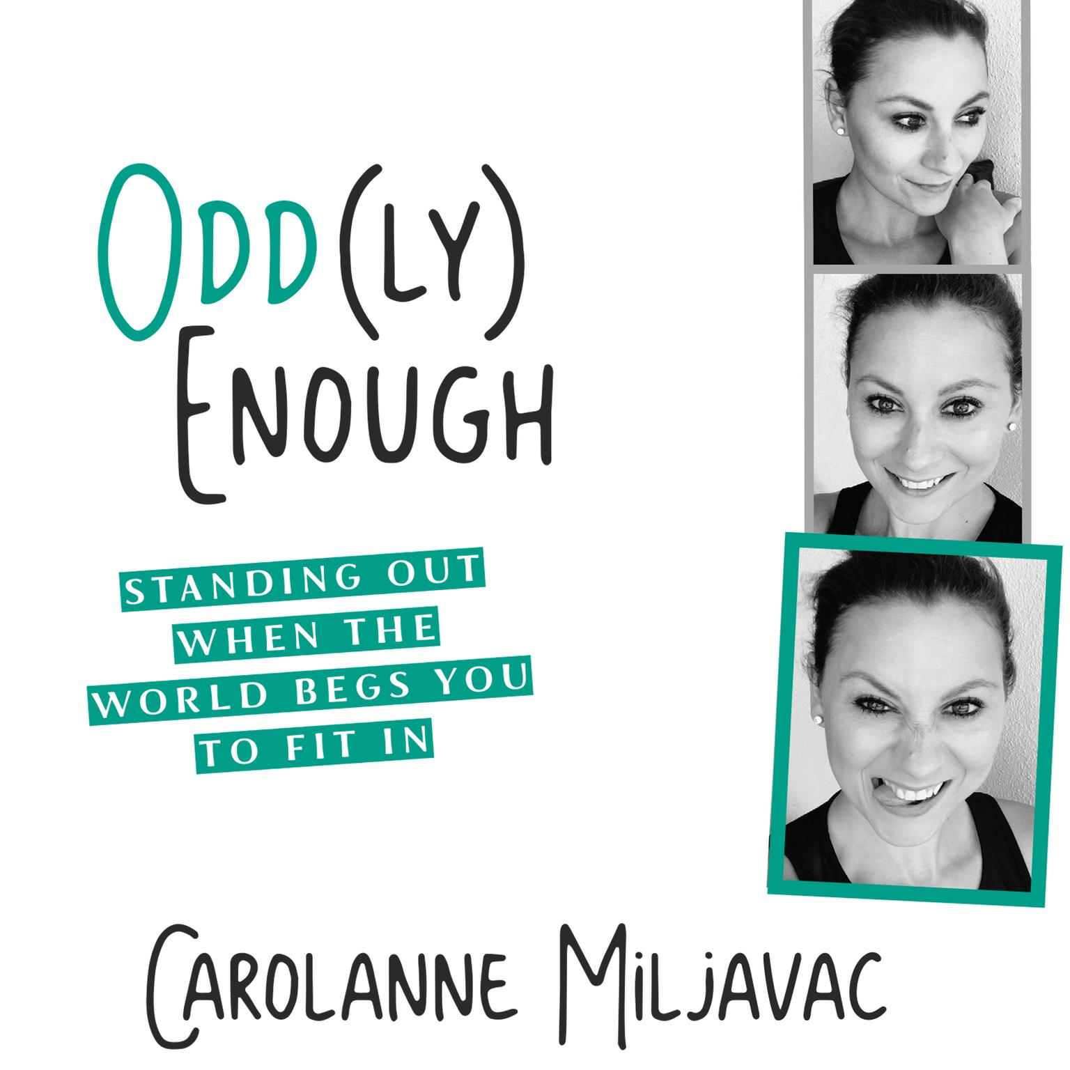 Printable Odd(ly) Enough: Standing Out When the World Begs You to Fit In Audiobook Cover Art