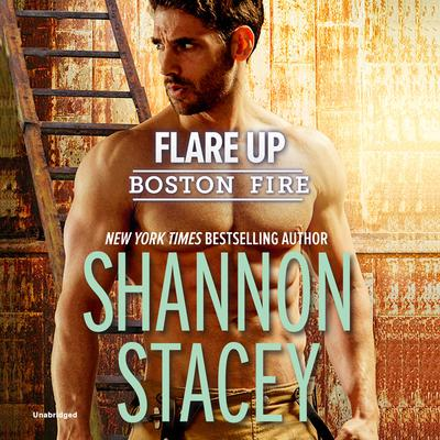 Flare Up: Boston Fire Audiobook, by Shannon Stacey