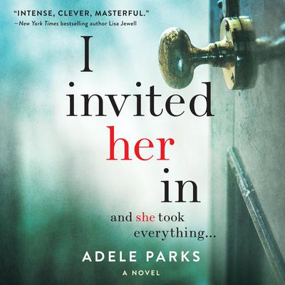I Invited Her In Audiobook, by Adele Parks