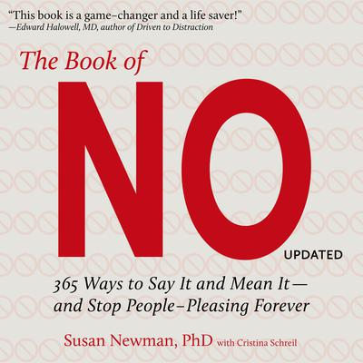 The Book of No: 365 Ways to Say it and Mean it - and Stop People-Pleasing Forever Audiobook, by Susan Newman