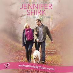 Catch Him If You Can Audiobook, by Jennifer Shirk