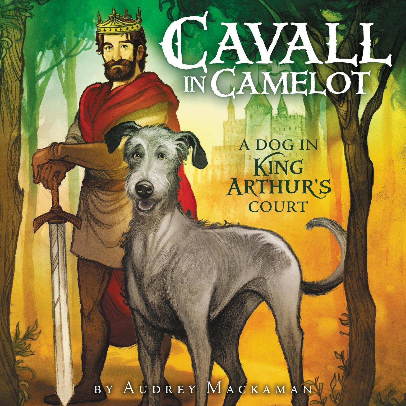 Printable Cavall in Camelot #1: A Dog in King Arthur's Court Audiobook Cover Art