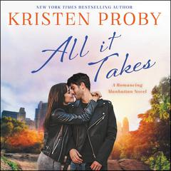 All It Takes: A Romancing Manhattan Novel Audiobook, by Kristen Proby
