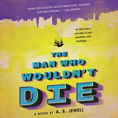 The Man Who Wouldnt Die: A Novel Audiobook, by A. B. Jewell