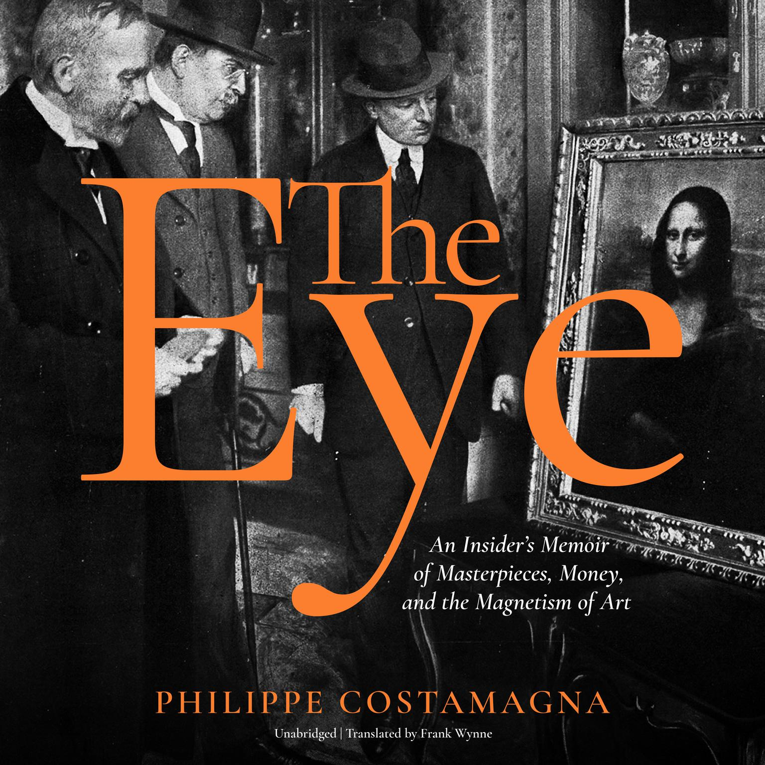 Printable The Eye: An Insider's Memoir of Masterpieces, Money, and the Magnetism of Art Audiobook Cover Art