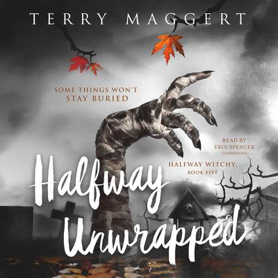 Halfway Unwrapped Audiobook, by Terry Maggert