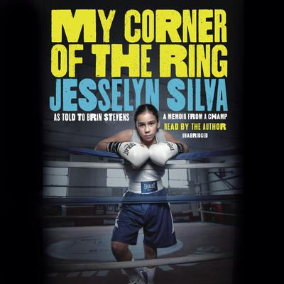 My Corner of the Ring Audiobook, by Jesselyn Silva