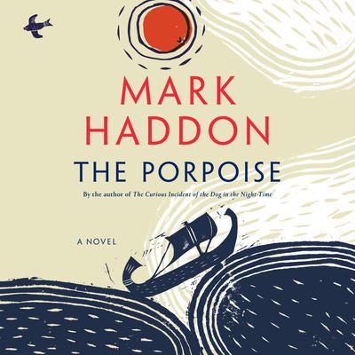 The Porpoise: A Novel Audiobook, by Mark Haddon