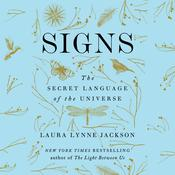 Signs: The Secret Language of the Universe Audiobook, by Laura Lynne Jackson