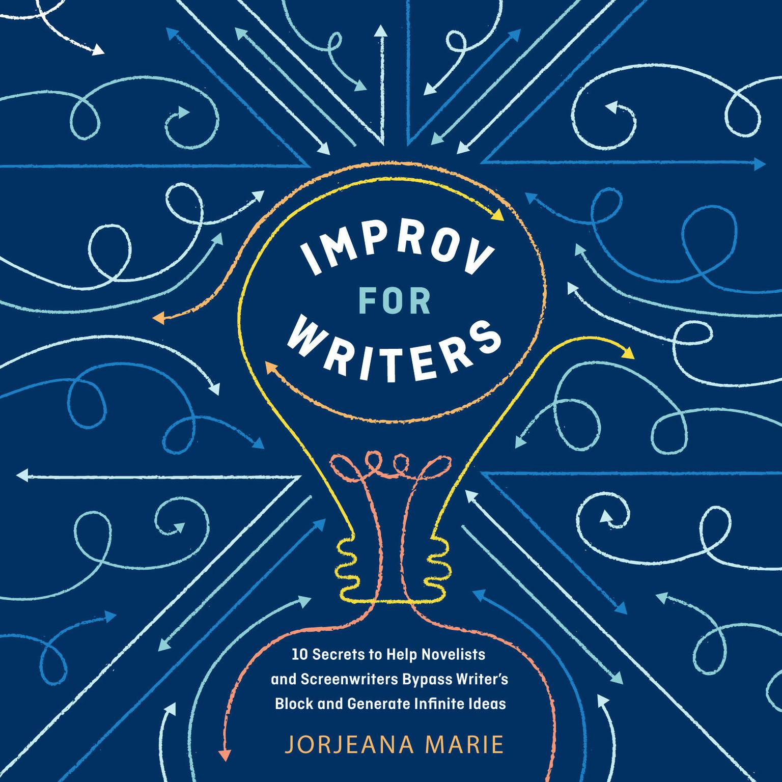 Printable Improv for Writers: 10 Secrets to Help Novelists and Screenwriters Bypass Writer's Block and Generate Infinite Ideas Audiobook Cover Art