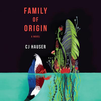 Family of Origin: A Novel Audiobook, by CJ Hauser