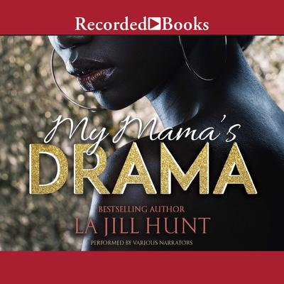 My Mamas Drama Audiobook, by LaJill Hunt
