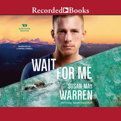 Wait for Me Audiobook, by Susan May Warren