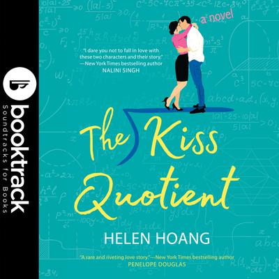 The Kiss Quotient: Booktrack Edition Audiobook, by Helen Hoang