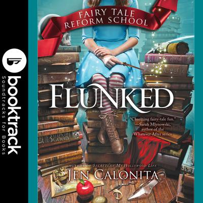 Flunked - Booktrack Edition Audiobook, by Jen Calonita