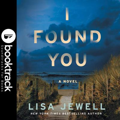 I Found You - Booktrack Edition Audiobook, by Lisa Jewell
