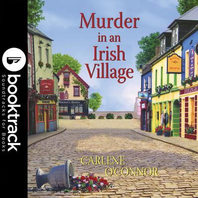 Murder in an Irish Village - Booktrack Edition Audiobook, by Carlene O'Connor