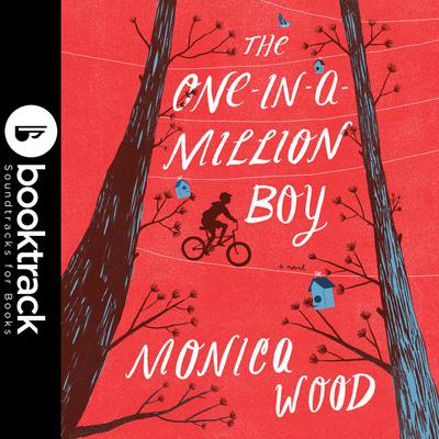 The One-in-a-Million Boy - Booktrack Edition Audiobook, by Monica Wood