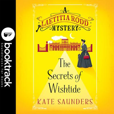 The Secrets of Wishtide - Booktrack Edition Audiobook, by Kate Saunders