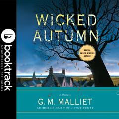 Wicked Autumn - Booktrack Edition Audiobook, by G. M. Malliet