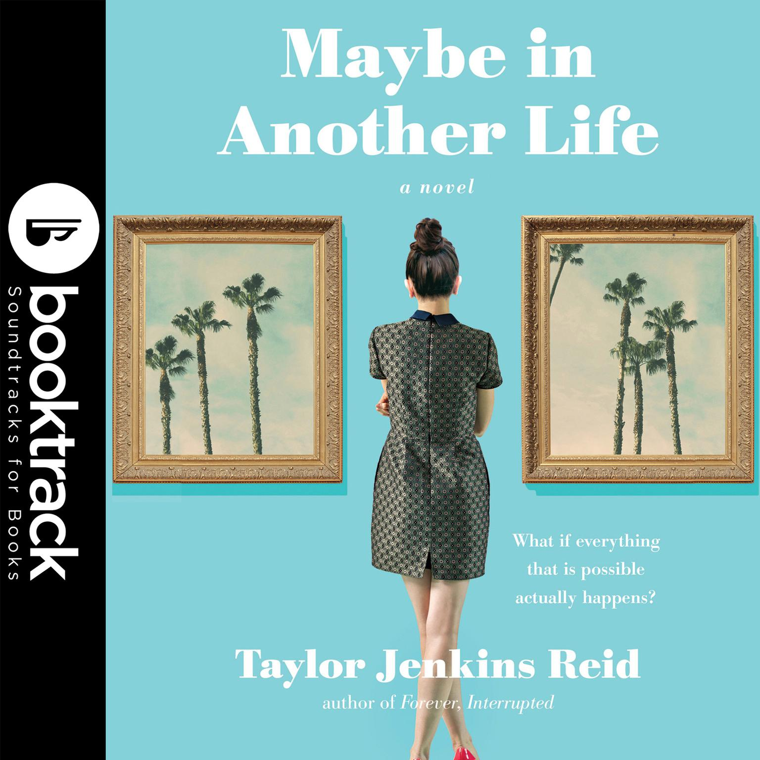 Maybe In Another Life - Booktrack Edition Audiobook, by Taylor Jenkins Reid