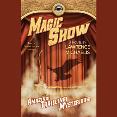 Magic Show Audiobook, by Lawrence Michaelis