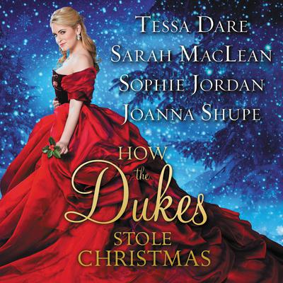 How the Dukes Stole Christmas: A Holiday Romance Anthology Audiobook, by Tessa Dare