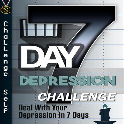 7-Day Depression Challenge Audiobook, by Challenge Self