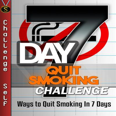 7-Day Quit Smoking Challenge Audiobook, by Challenge Self