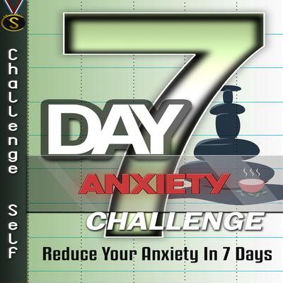 7-Day Anxiety Challenge Audiobook, by Challenge Self