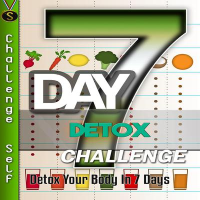 7-Day Detox Challenge Audiobook, by Challenge Self