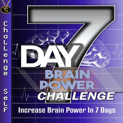 7-Day Brain Power Challenge Audiobook, by Challenge Self