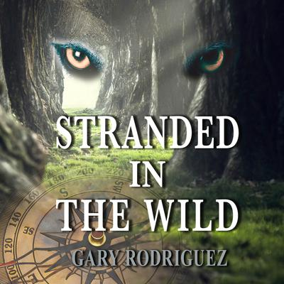 Stranded In The Wild Audiobook, by Gary Rodriguez