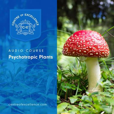 Psychotropic Plants Audiobook, by Centre of Excellence