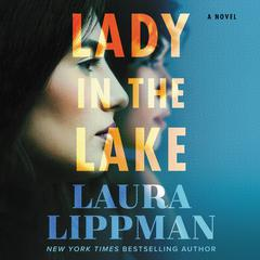 Lady in the Lake: A Novel Audiobook, by Laura Lippman