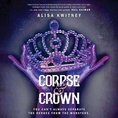 Corpse & Crown Audiobook, by Alisa Kwitney