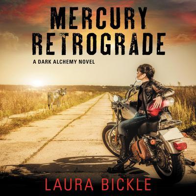 Mercury Retrograde: A Dark Alchemy Novel Audiobook, by Laura Bickle