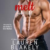 Melt for Him Audiobook, by Lauren Blakely