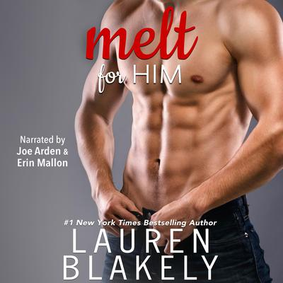 Melt for Him Audiobook, by Lauren Blakely